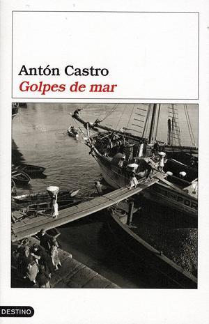 Golpes de mar (Antón Castro) se presenta en Barcelona